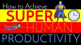 Super Human Productivity & Efficiency | Tips from a Surgeon
