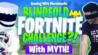 PLAYING FORTNITE BLINDFOLDED?! w/ MYTH | Gaming with Marshmello