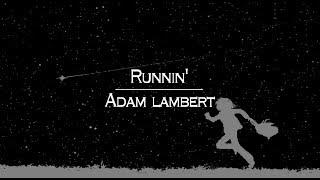 [한글번역] Adam lambert - Runnin'