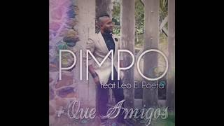 Pimpo +Que Amigos feat Leo El poeta