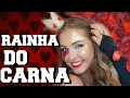 MAKE PARA O BLOQUINHO DE CARNAVAL - QUEEN OF HEARTS/ RAINHA DE COPAS