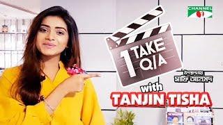 1 TAKE Q/A With Tanjin Tisha | Shafi Ahmed | Channel i TV