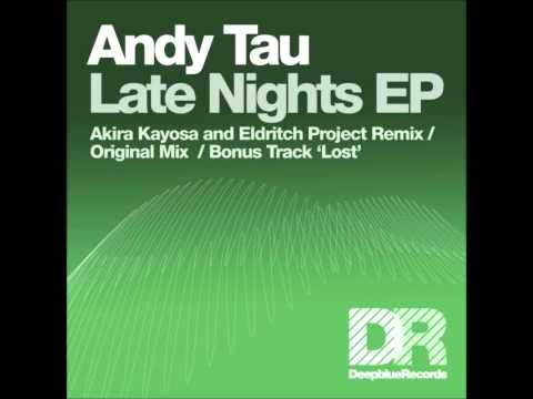 Andy Tau - Late Nights - Original Mix