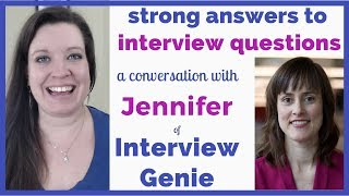 Creating Strong Answers to Interview Questions in American English - Jennifer of Interview Genie