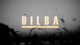 Dilba - It Was Me (visual + lyrics)