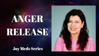 Anger Release - Joy Meds Series - Activation #19