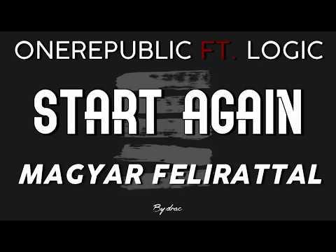 OneRepublic ft. Logic - Start Again magyar felirattal
