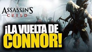 ¡LA VUELTA DE CONNOR! - Assassin's Creed - RAFITI