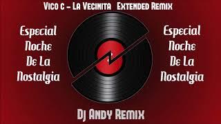 Vico C - La Vecinita (Extended Remix) #DjAndyRemix