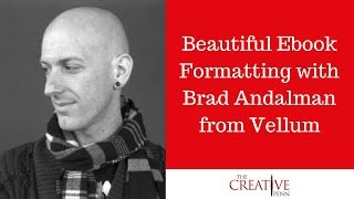 Beautiful Ebook Formatting with Brad Andalman from Vellum