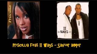 Priscillia feat II ways   Savoir aimer