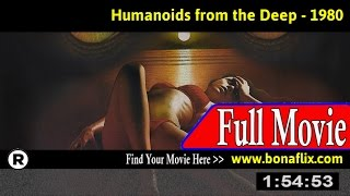 Watch: Humanoids from the Deep (1980) Full Movie Online