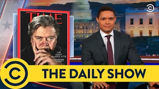 Steve Bannon is the Real President - The Daily Show | Comedy Central