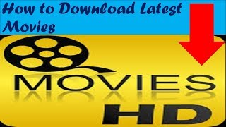 How to download Latest HD Hindi movies easily..