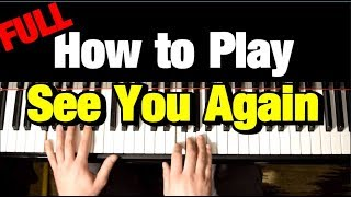 WIZ KHALIFA - SEE YOU AGAIN FT. CHARLIE PUTH - PIANO TUTORIAL (Complete)
