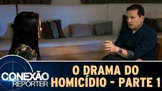 Conexão Repórter (12/06/16) - O Drama do Homicídio - Parte 1