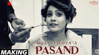Making : Pasand | Miss Pooja | DJ Dips | Happy Raikoti | Latest Punjabi Songs 2017 | SagaMusic