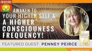 🌟 PENNEY PEIRCE: Awaken to Your Higher Self & a Higher Consciousness Frequency | Transparency