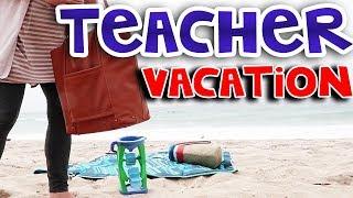 Teacher Vacation | Teacher Vlog