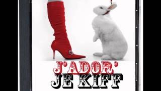 J'Ador' Je Kiff