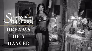 Shahrzad Belly Dance - Dreams of a Dancer