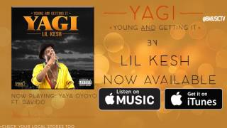 Lil Kesh - Yaya Oyoyo Ft. Davido (OFFICIAL AUDIO 2016)
