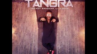 TANGRA ll TANMOY SAADHAK FT. J DEEP ll OFFICIAL TEASER ll 2017