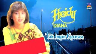 Heidy Diana - Tak Ingin Kecewa (Video Lirik)
