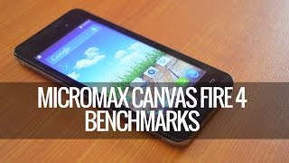 Micromax Canvas Fire 4 Benchmarks
