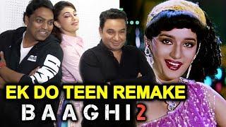 Ek Do Teen Song REMAKE | Baaghi 2 Press Conference | Jacqueline Fernandez, Ahmed K, Ganesh Acharya