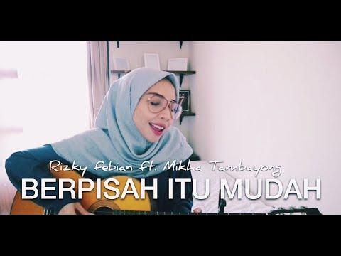 BERPISAH ITU MUDAH - RIZKY FEBIAN Ft. MIKHA TAMBAYONG (Cover by TRIMELA WINDA)