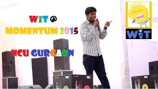 Stand Up S02 P01 - WiTTy Evening LIVE @ Momentum 2015 (Ankit Porwal on NCU life)