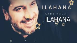 SamiYusuf ILAHANA 2018