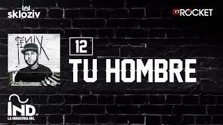 12. Tu Hombre - Nicky Jam ft Daddy Yankee (Álbum Fénix)