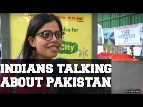 Indians talk about Pakistan.
