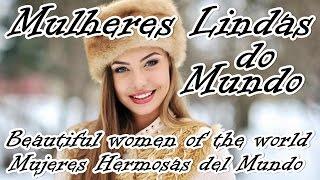 MULHERES LINDAS DO MUNDO Beautiful women of the world MUJERES HERMOSAS DEL MUNDO