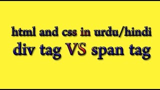 HTML and CSS Tutorial in Urdu/Hindi 2016 - div and span tags in html