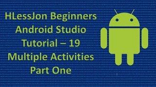 Beginners Android Studio Tutorial – 19 Multiple Activities Part One