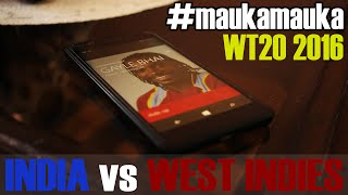 Mauka Mauka - INDIA VS WEST INDIES WT20 WORLD CUP ICC 2016