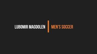 Lubomir Magdolen // Men's Soccer