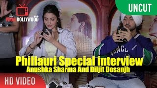 Uncut - Anushka Sharma And Diljit Dosanjh Special Interview | Phillauri Movie