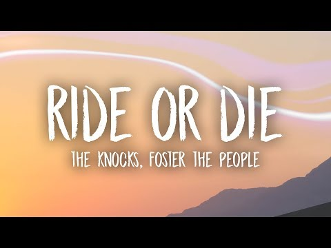 The Knocks Ride Or Die Lyrics feat. Foster The People