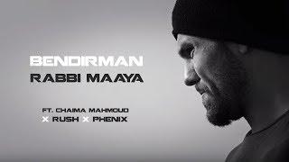 Bendirman - Rabbi Maaya FT. Chaima Mahmoud X Rush X Phenix