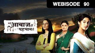 Meri Awaaz Hi Pehchaan Hai - Episode 90  - July 08, 2016 - Webisode