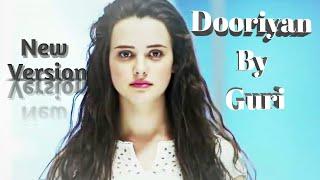 DOORIYAN By Guri  || New Version || Latest Punjabi Video Song