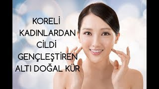 Koreli Kadınlardan Cildi Gençleştiren Altı Doğal Kür