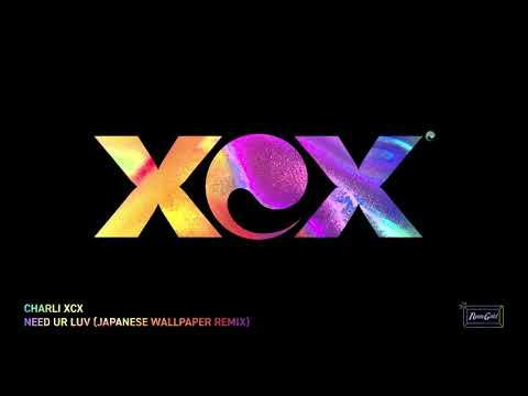 Xxx Mp4 Charli XCX Need Ur Love Japanese Wallpaper Remix 3gp Sex