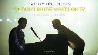 twenty one pilots: We Don