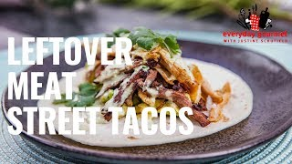 Leftover Meat Street Tacos | Everyday Gourmet S8 E86