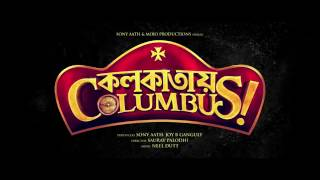 Colkatay Columbus Official Trailer 2016 | A Sony AATH & Mojo Films Production